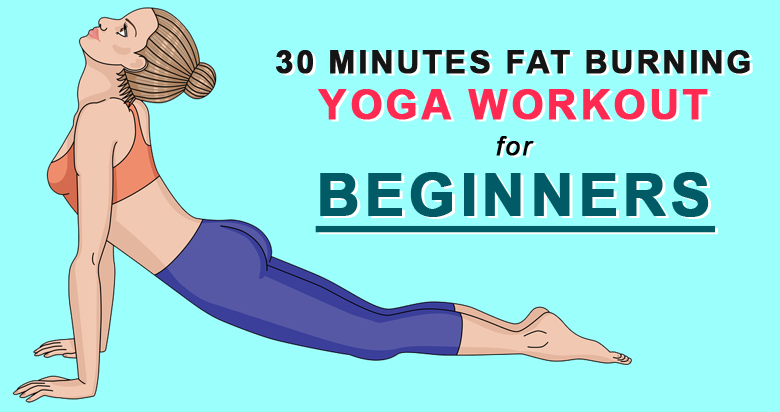 30-Minutes Fat Burning Yoga Workout For Beginners ...