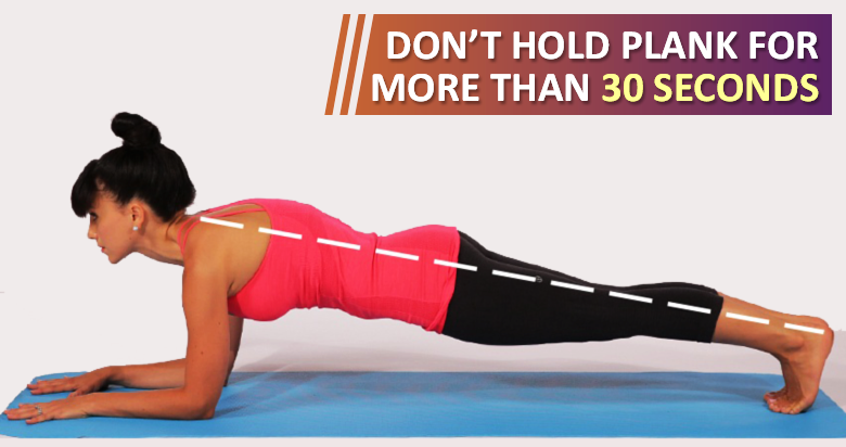 reason why you shouldn t hold a plank for more than 30 seconds
