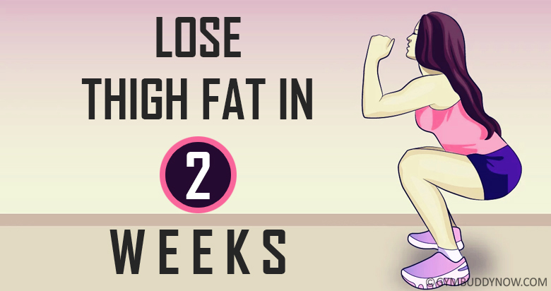 how to lose thigh fat in two weeks